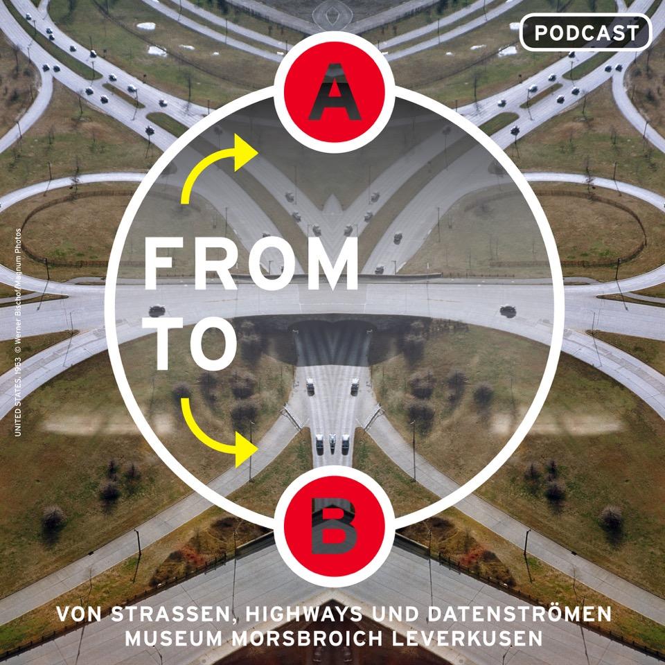 Podcast: From A to B. Von Straßen, Highways und Datenströmen